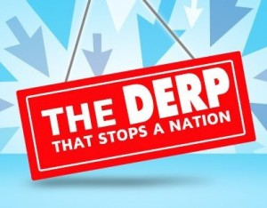 The Derp that stops a nation