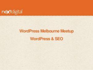 WordPress Melbourne Meetup – WordPress & SEO