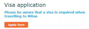 Please be aware that a visa is required when travelling to Milan