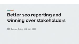 Better seo reporting and winning over stakeholders