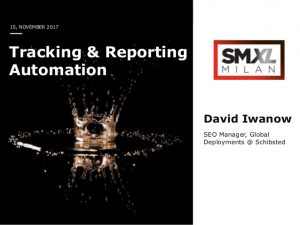 Data Visualization – Tracking & Reporting Automation – SMXL Milan