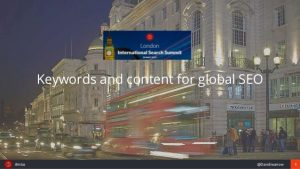 Keywords and content for global SEO – International Search Summit – London 2019